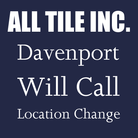 All Tile Davenport Will Call Location Change