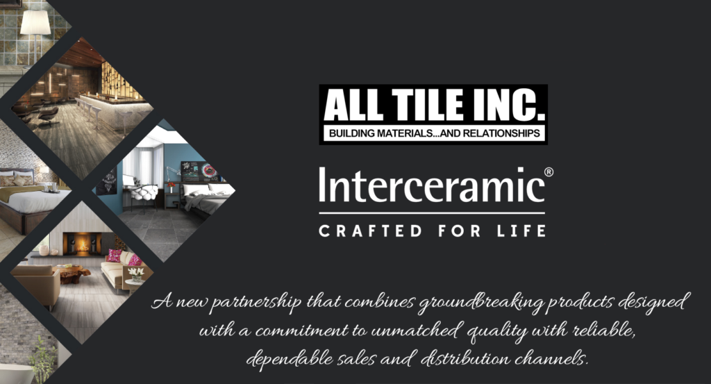 All Tile Interceramic A New Partnership That Will Bring You Groundbreaking Products